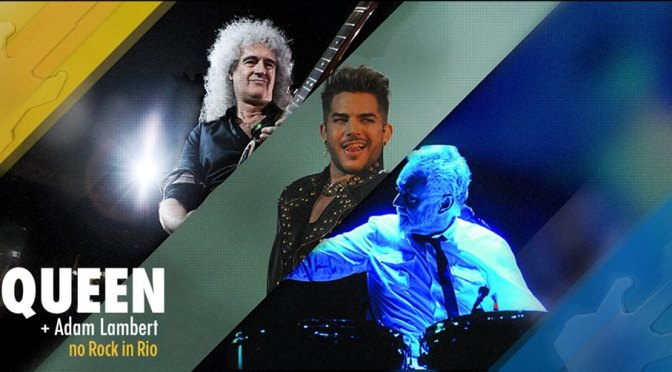 QUEEN + ADAM LAMBERT NO ROCK IN RIO 2015!